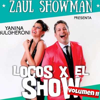 Obra de Teatro Locos X El Show - Volumen II Villa Carlos Paz